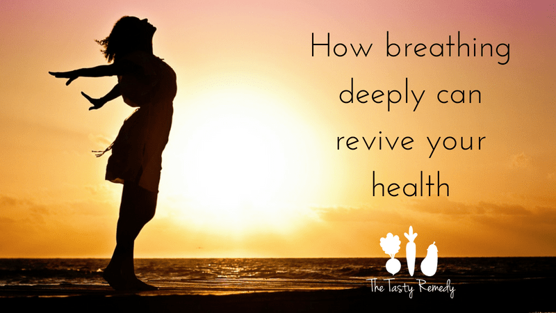 how breathing deeply can revive your health | thetastyremedy.com